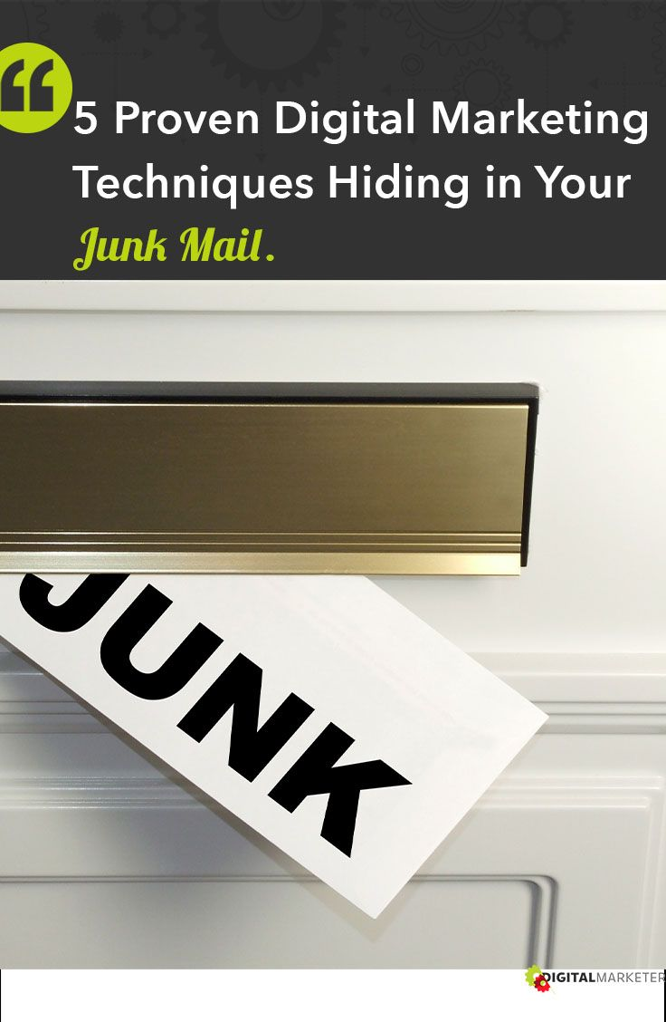 5 Proven Digital Marketing Techniques Hiding in Your Junk Mail. #EmailMarketing | www.digitalmarkter.com
