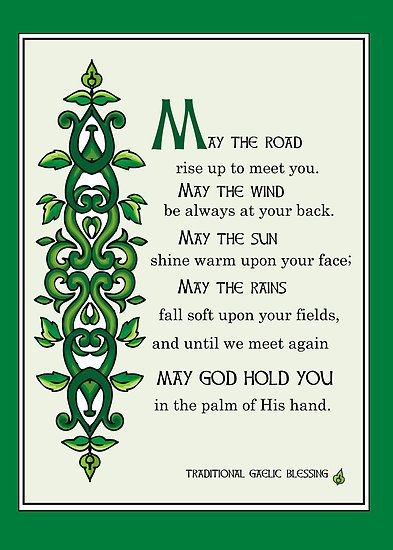 A Gaelic Blessing Quot May The Road Rise Up To Meet You May