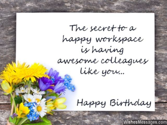Birthday wishes for colleagues quotes and messages boss and the secret to a happy workspace is having awesome colleagues like you happy birthday via wishesmessages m4hsunfo