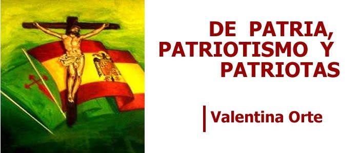 De patria, patriotismo y patriotas - TRADICION VIVA