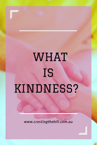 What is kindness to you - how do we define kindness in our lives?