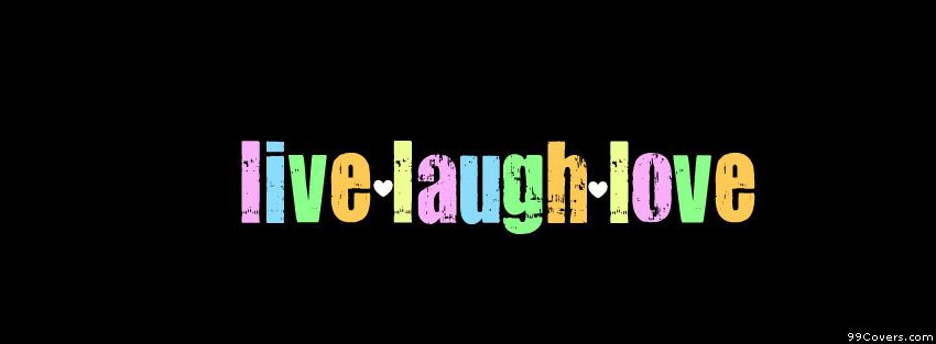 Live Laugh Love Facebook Covers Great Facebook Cover Image