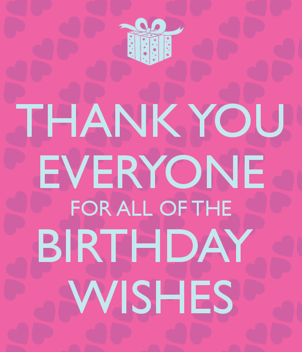 Thank You For Birthday Wishes.Image Result For How To Say Thank You To Your Friends For
