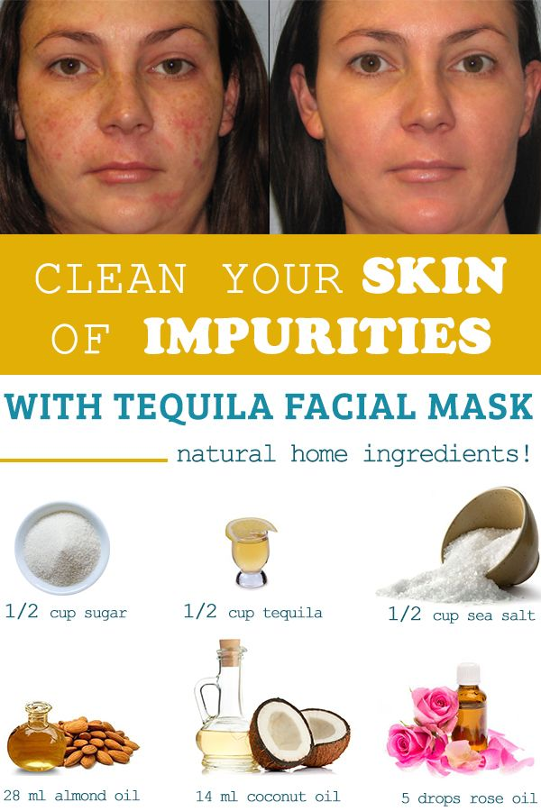 Clean Your Skin Of Impurities With Tequila Facial Mask Natural Home