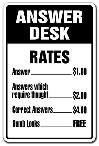 Answer Desk Novelty Sign Indoor Outdoor Funny Home D Cor For Garages Living Rooms Bedroom Office In 2020 Office Quotes Funny Funny Signs For Work Office Quotes