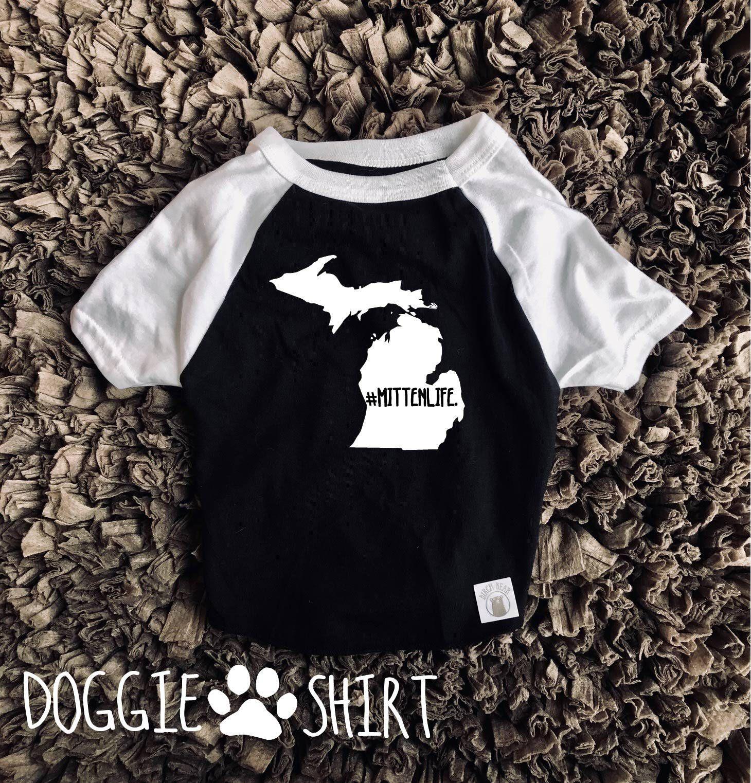 Mittenlife Michigan Dog Shirt Dog Shirt For Dogs Funny Dog