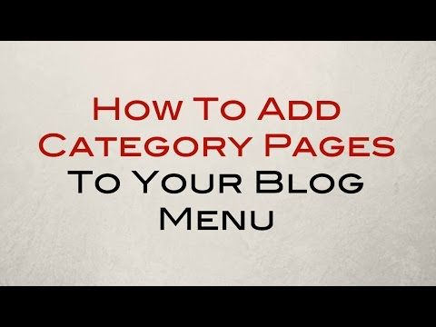 How To Add Category Pages To Your Blog Menu - YouTube