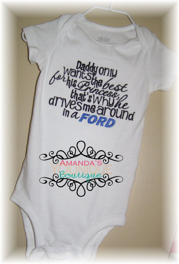 1e3530619 Daddy Only Wants The Best For His Princess That's Why He Drives Me Around In  A Ford Embroidered Shirt on Etsy, $25.00