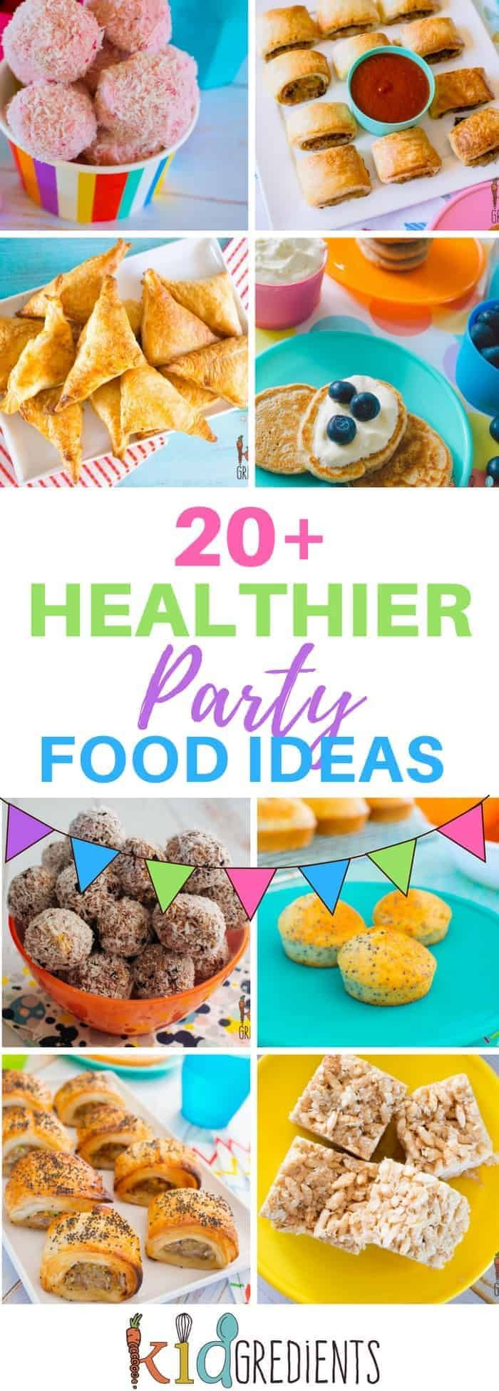 20+ healthier party food ideas, low sugar and non storebought options!