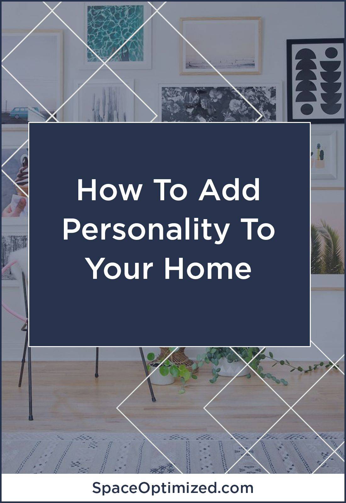 How To Decorate Your Home With Personality: Banish Blandness: How To Add Personality To Your Small Home Interior Design