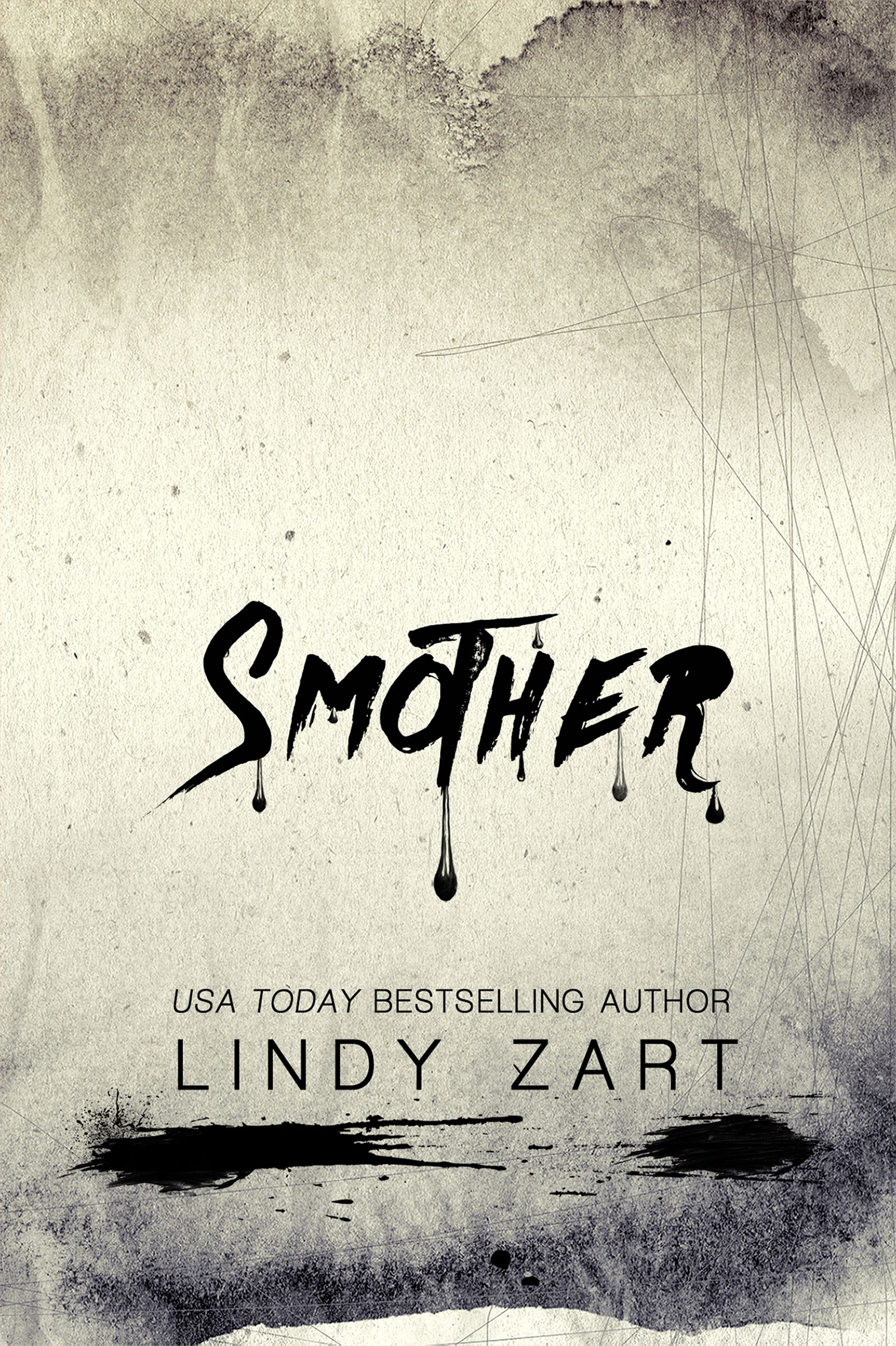 Smother - Lindy Zart | Published by Self-Published | Release Date May 21st, 2015 | Genres: Dark Romance, Mystery/Suspense, New Adult Romance