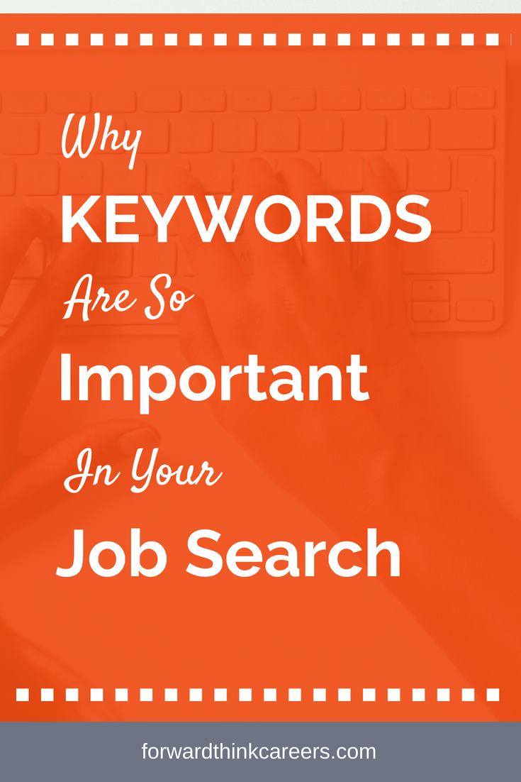 Why KEYWORDS are So Important in Your Job Search Job