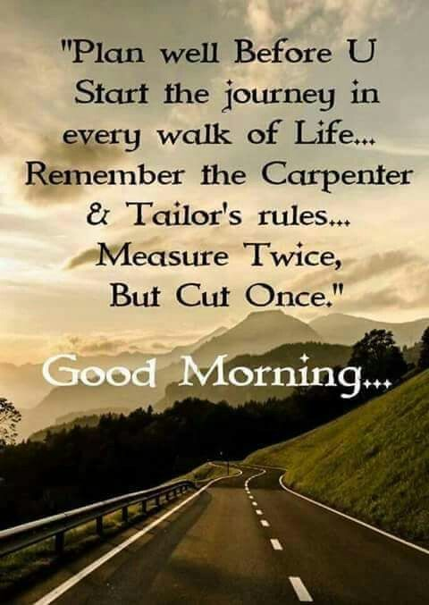 Good Morning Plan Well Before You Start The Journey In Every Walk