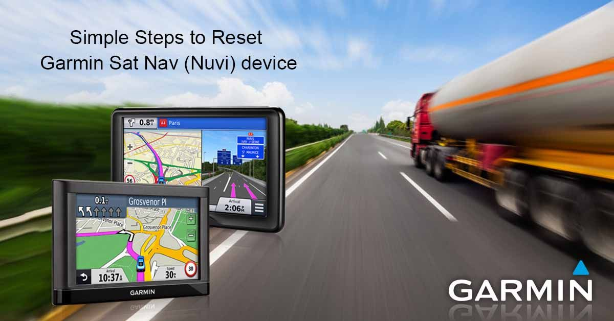 Simple Steps To Reset Garmin Sat Nav (Nuvi) Device