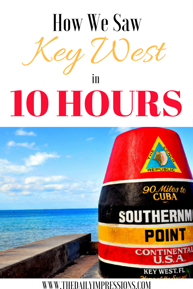 How We Saw Key West In 10 Hours Thedailyimpressions Com Key West Excursions Key West Key West Cruise