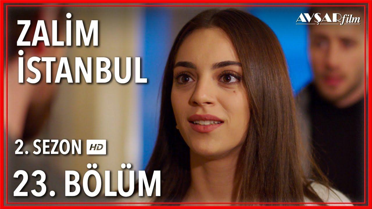 Zalim Istanbul 23 Bolum Tek Parca Istanbul Tek Parca Youtube