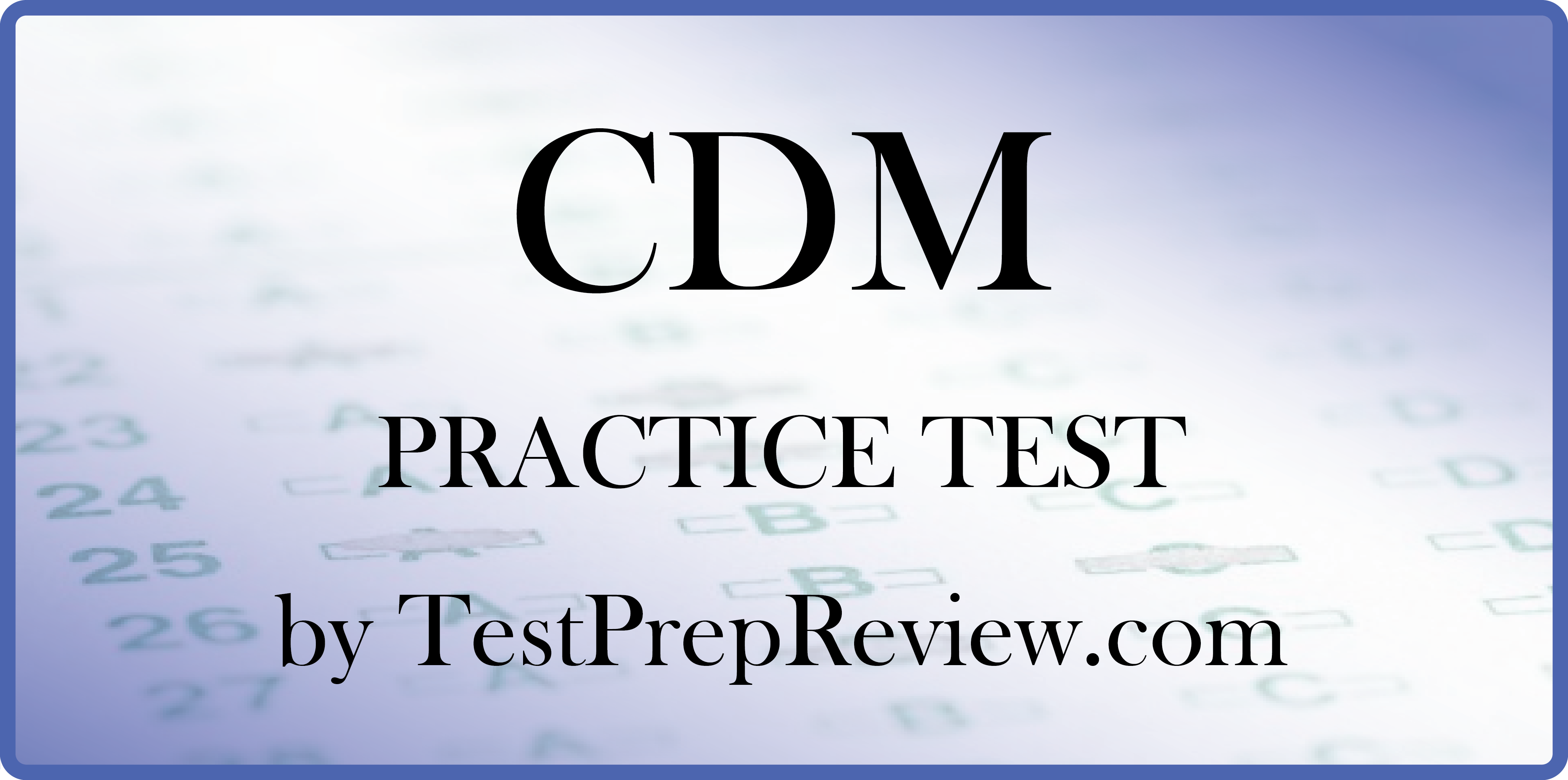 Free Cdm Practice Test Questions By Testprepreview Be Prepared For
