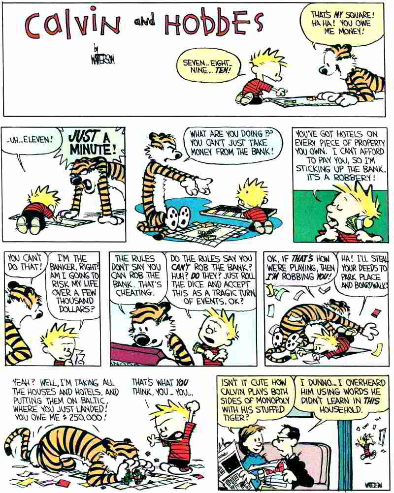 This Is Actually How I Play Monopoly Calvin And Hobbes Comics Calvin And Hobbes Family Circus Comics