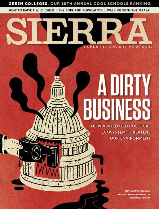 Sierra Magazine | September/October 2016 | A Dirty Business | #cover #magazine #sierraclub #sierramagazine