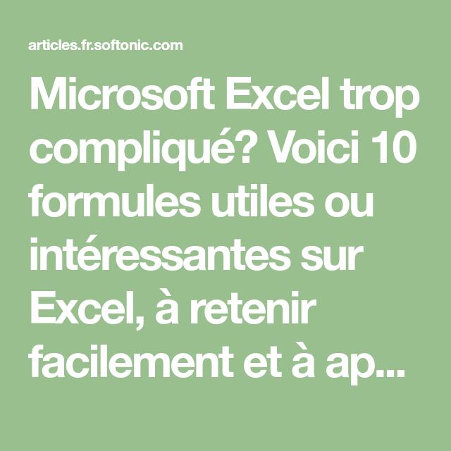 Microsoft Excel trop compliqué? Voici 10 formules utiles ou intéressantes sur Excel, à retenir facilement et à appliquer dans tous vos...