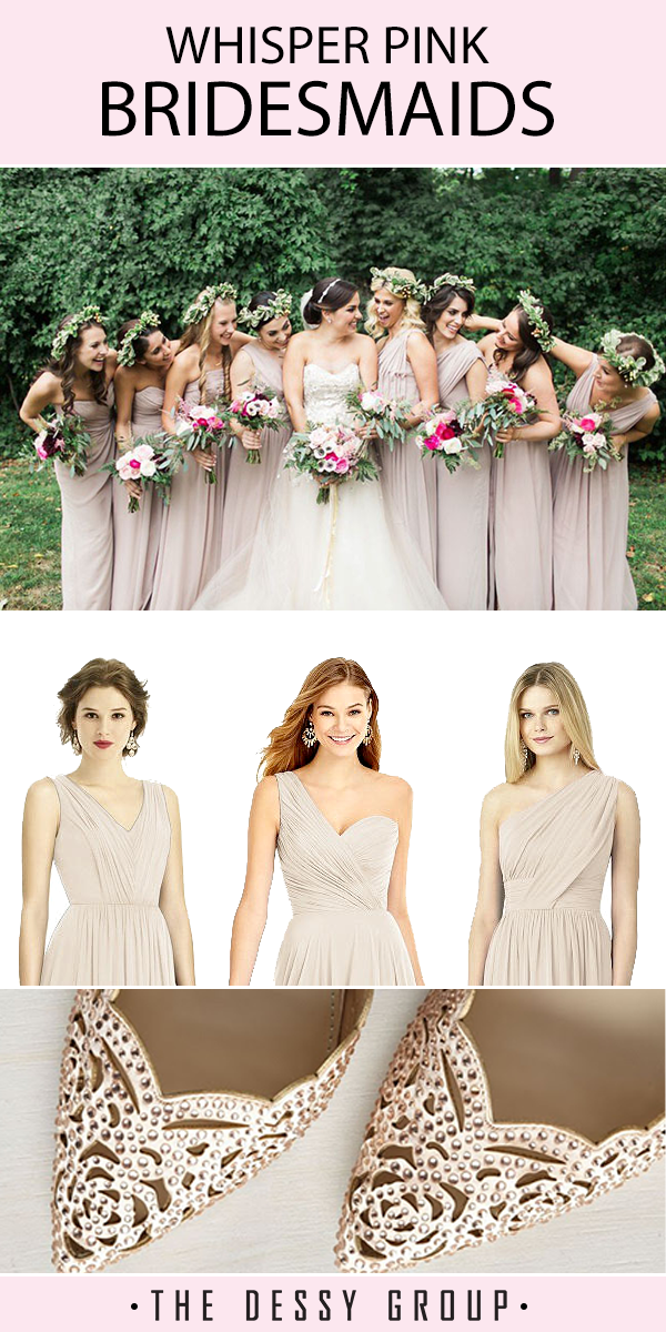 Pretty Soft Neutral Pink Bridesmaids Dresses From The Dessy Group Blush Pink Bridesmaid Dresses Pink Bridesmaid Dresses Dessy Bridesmaid