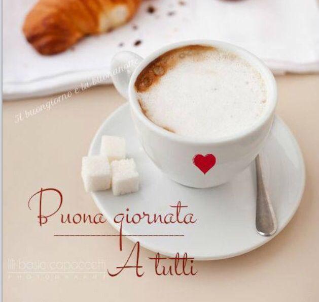 Buongiorno morning day night pinterest guten - Gute besserung italienisch ...