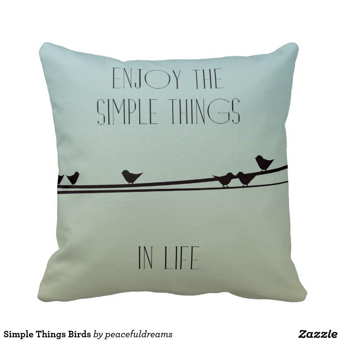 Simple Things Birds Throw Pillow Zazzle Com Bird Throw Pillow Bird Pillow Pillows