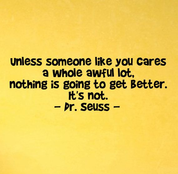 Dr. Seuss Unless Someone Like You Cares A Whole Awful Lot....Wall ...