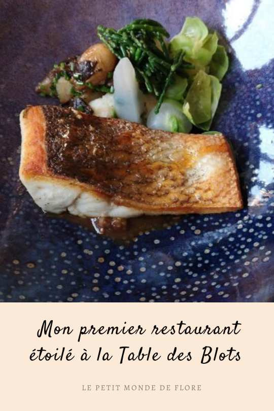 Mon Premier Restaurant Etoile A La Table Des Blots En 2020 Restaurant Restaurants Etoiles Dejeuner