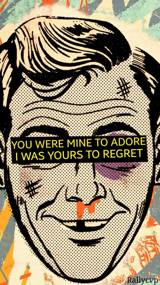 You Were Mine To Adore I Was Yours To Regret Kick It