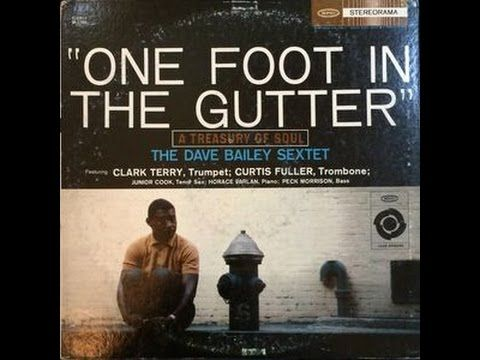 Dave Bailey - One Foot In The Gutter - 1960.