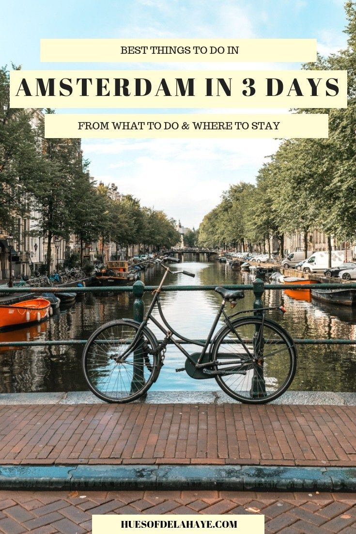 Things to do in Amsterdam in 3 days 3 Days in Amsterdam How to spend 3 days in Amsterdam the ultimate Amsterdam city break from the best things to do in Amsterdam Instagr...