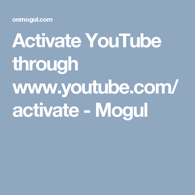 Activate YouTube through Mogul