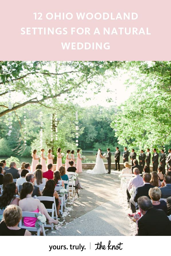 12 Ohio Woodland Settings For A Natural Wedding Ohio Outdoor Wedding Forest Wedding Venue Ohio Wedding Venues