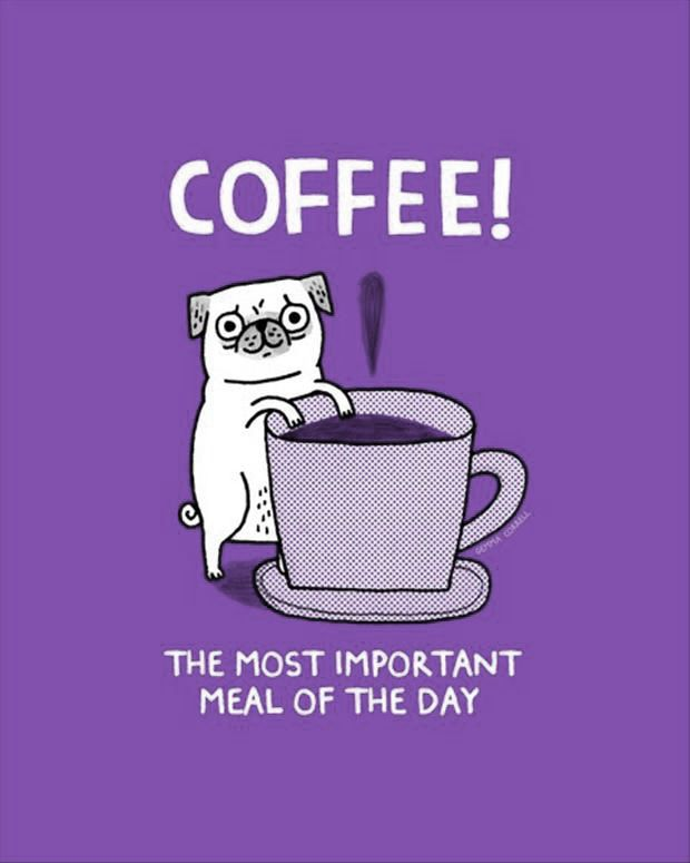 Coffee ... The most important meal of the day ...