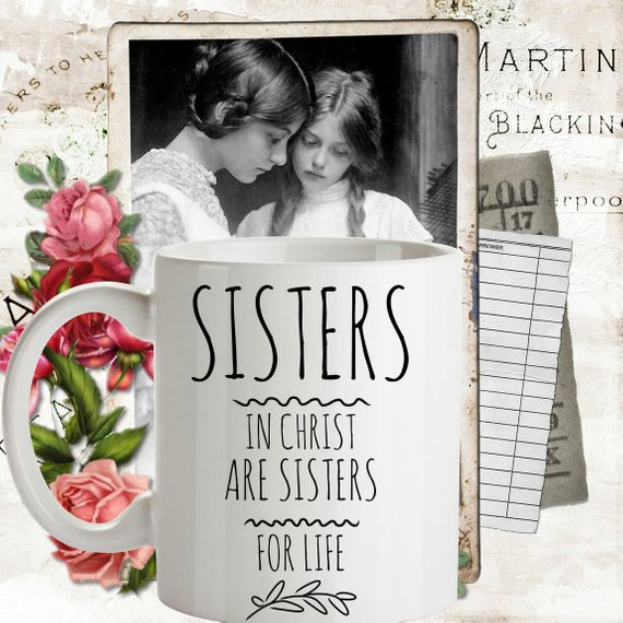 BEST SELLER Sisters In Christ Are For Life Coffee Mug Best Friend Birthday Gift