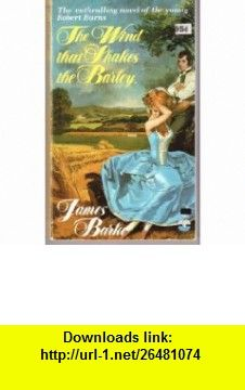 The wind that shakes the barley (9780006119463) james barke, isbn.