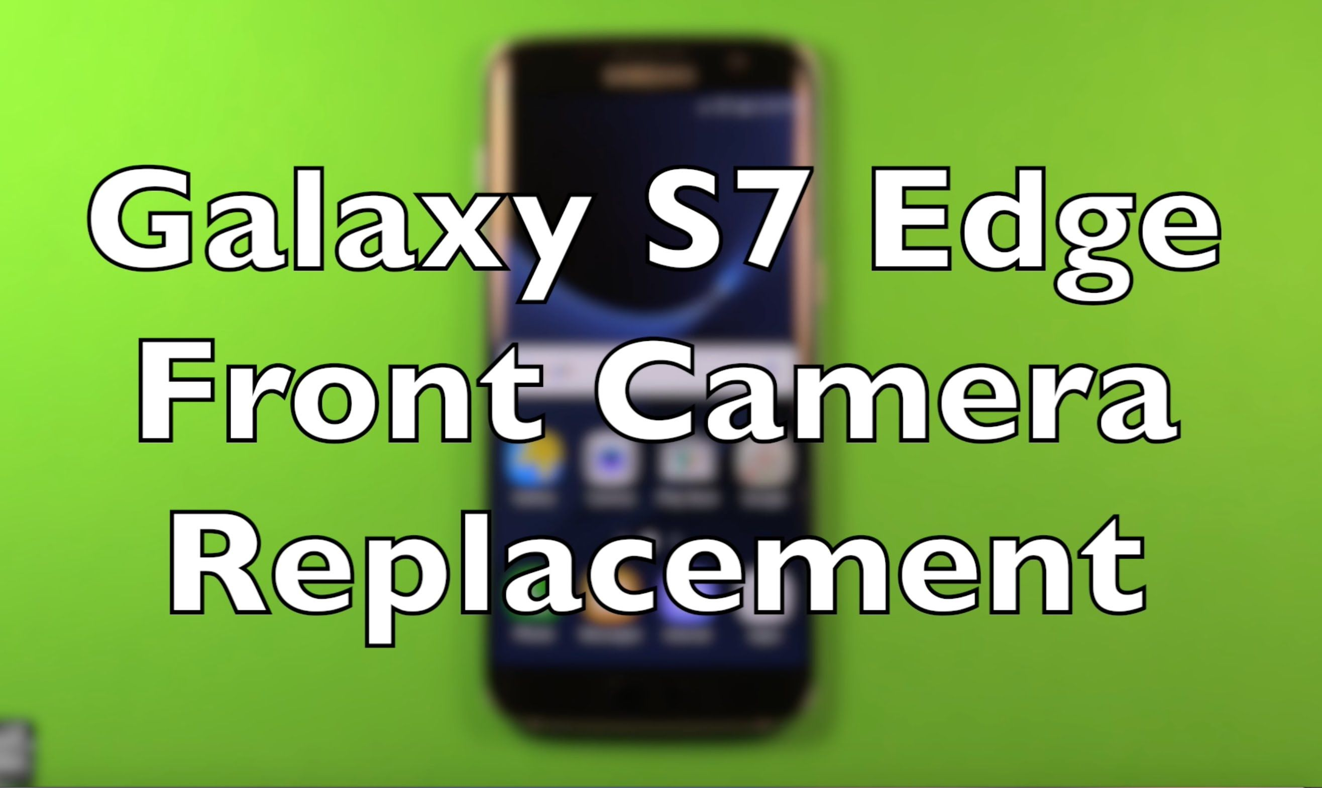 Galaxy S7 Edge Front Camera Replacement How To Change | Galaxy S7