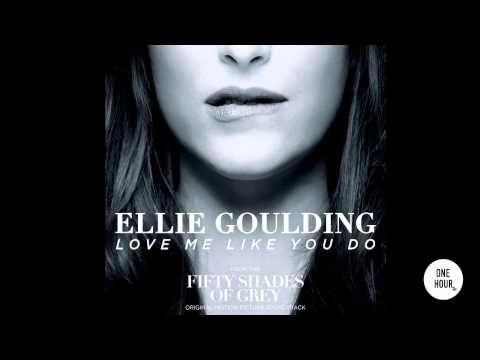 Love Me Like You Do - Ellie Goulding (Fifty Shades of Grey Soundtrack) HQ [1 Hour] - YouTube