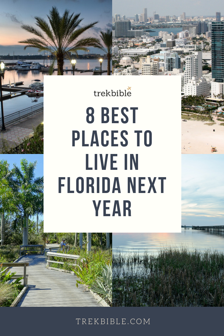 8 Best Places To Live In Florida Next Year In 2020 Best Places In Florida Best Places To Live Places In Florida