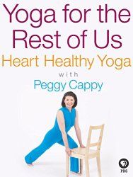 yoga for the rest of us with peggy cappy heart healthy