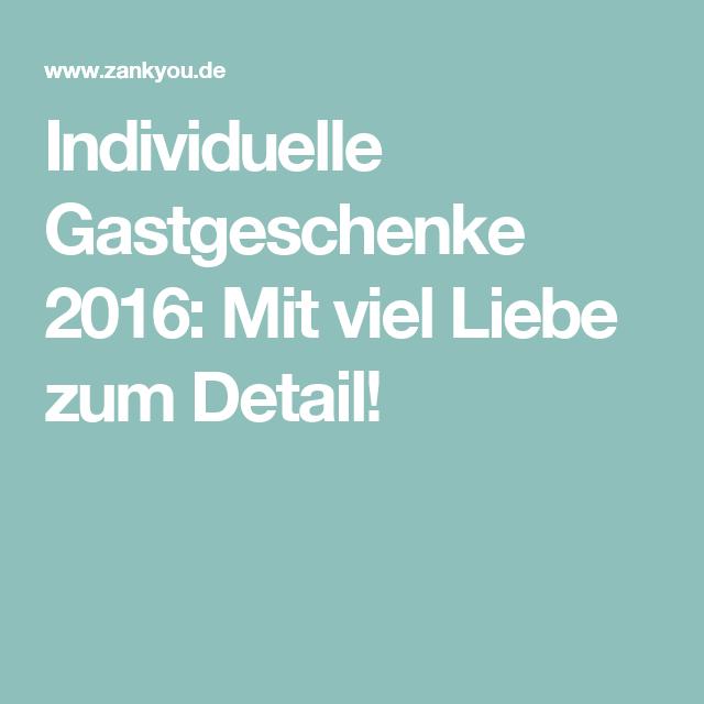 Individuelle Gastgeschenke 2016: Mit viel Liebe zum Detail!