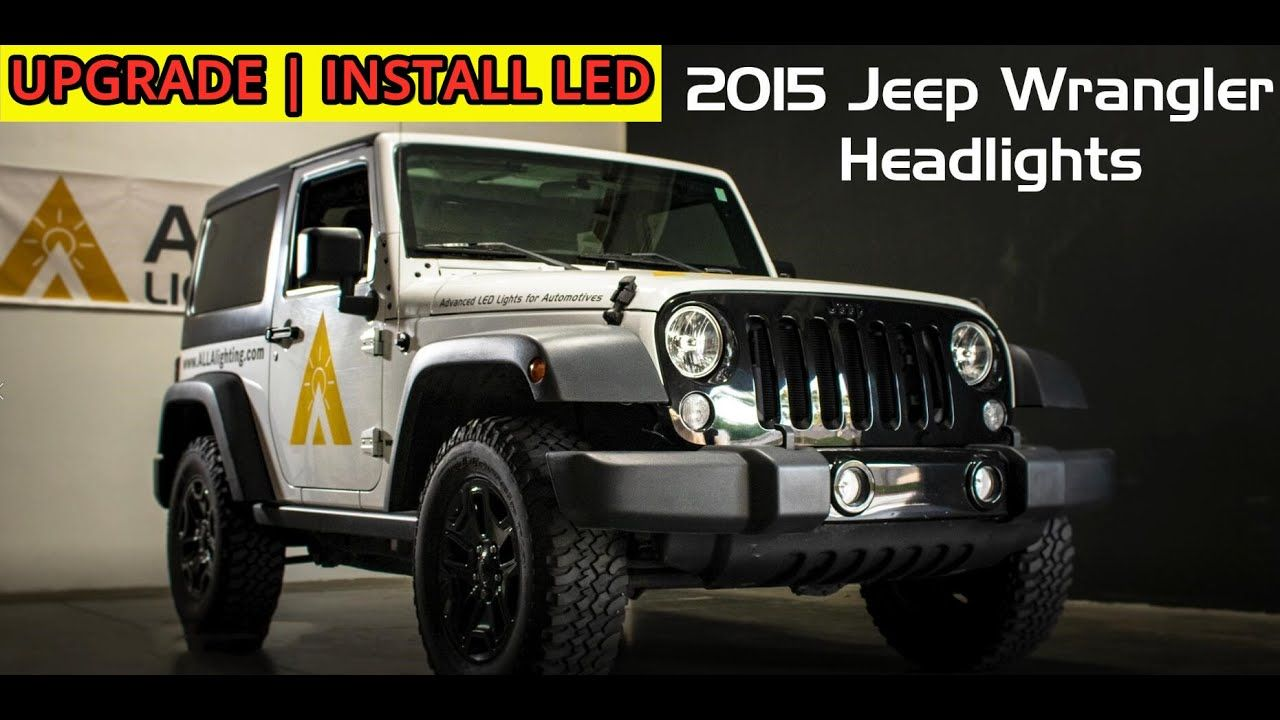 2007 2020 Jeep Wrangler Headlights Led Bulb Upgrade Install