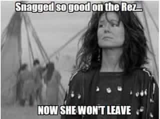 Snagged And Native American Humor Native Humor Native American Memes