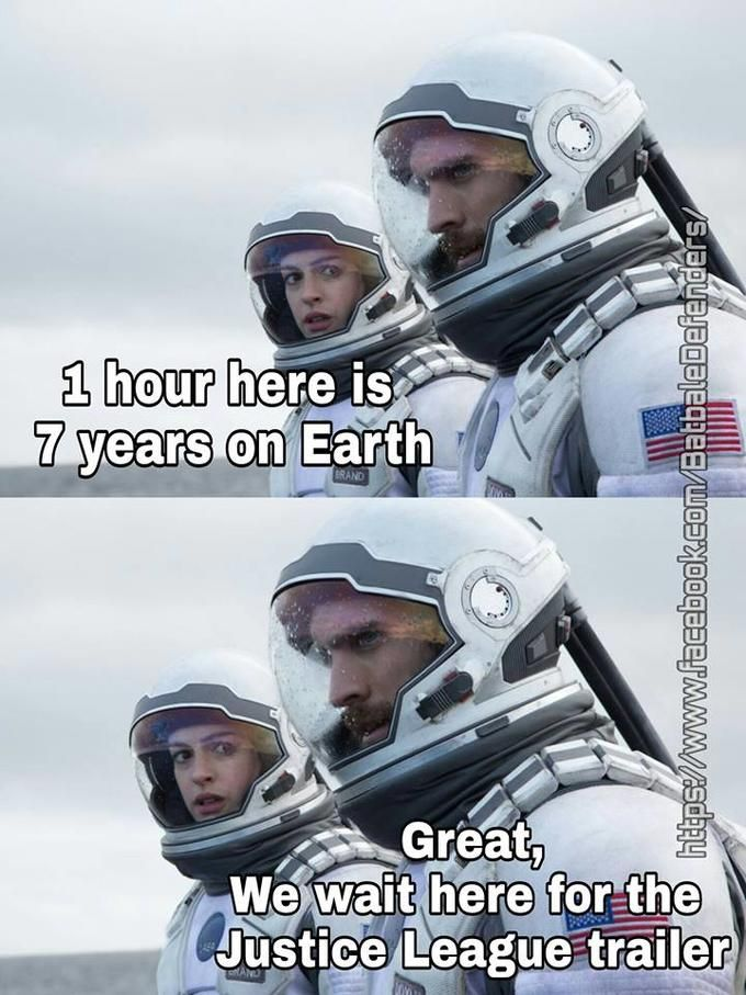 1 Hour Here Is 7 Years On Earth Justice League Trailer Science Fiction Film Memes