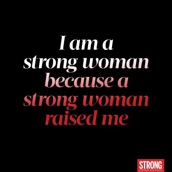 Images Of Strong Black Woman Quotes: I Am A Strong Woman Because A Strong Woman Raised Me