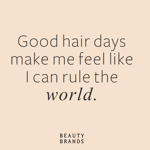 Good Hair Days Make Me Feel Like I Can Rule The World Beautybrands Beauty Notes Good Hair Day Cool Hairstyles Hair Day