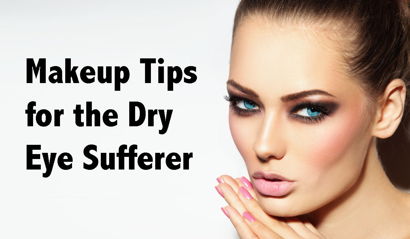 Makeup for the Dry Eye Sufferer Eye facts, Eyes, Makeup