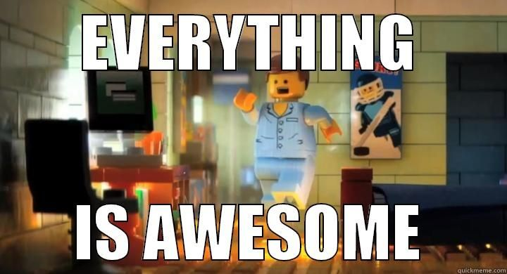 34eb129c649f9878f384aa6b7d98c4b1 everything is awesome! emmet lego movie everything is awesome misc