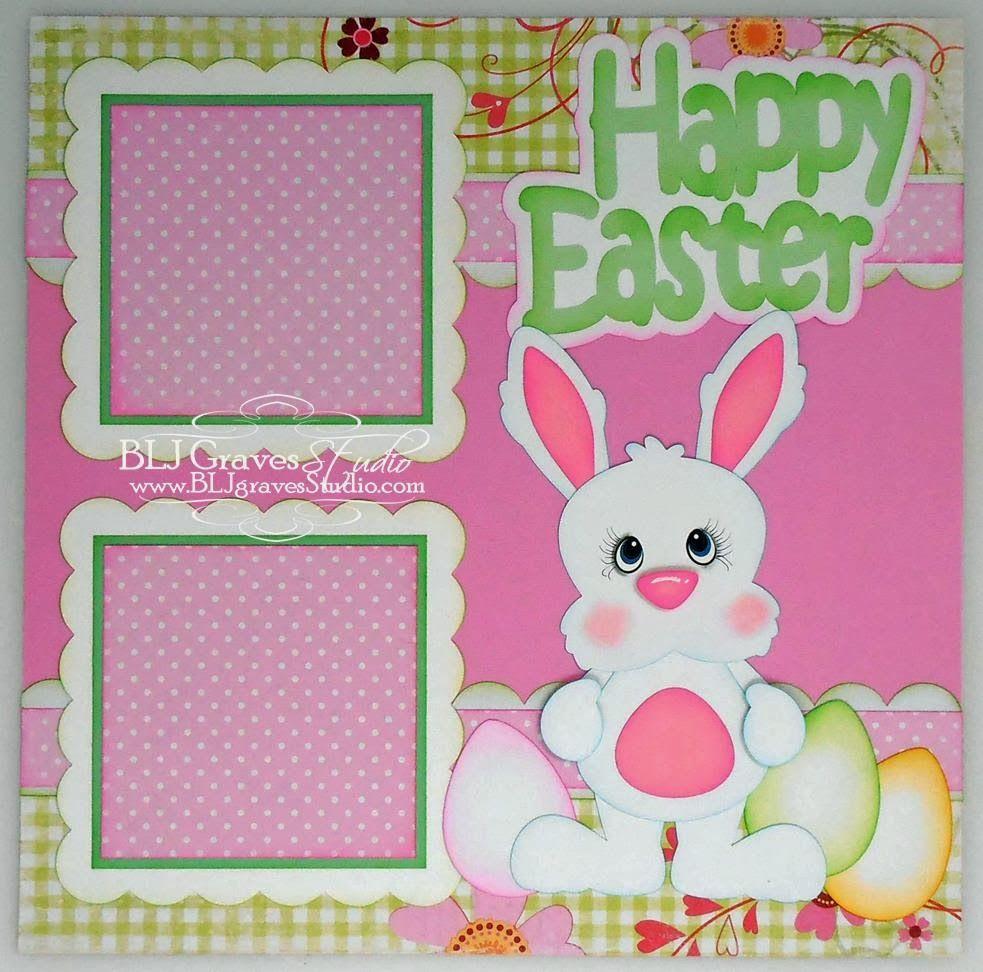 Scrapbook ideas easter - Blj Graves Studio Easter Bunny Scrapbook Page